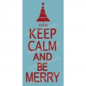 Keep Calm and Be Merry 5.5x11.5 Stencil