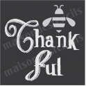Bee Thankful No 1 12x12 Stencil