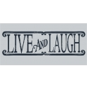 Live and Laugh 5.5x11.5 Stencil