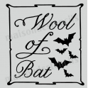 Wool of Bat Label Halloween 8x8 Stencil