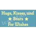 Hugs Kisses Stars for Wishes 5.5x11.5 Stencil