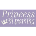 Princess in Training 5.5x11.5 Stencil