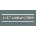 I Am Not a Morning Person Subway 8x18 Stencil
