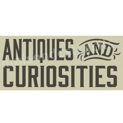 Antiques and Curiosities 8x18 Stencil