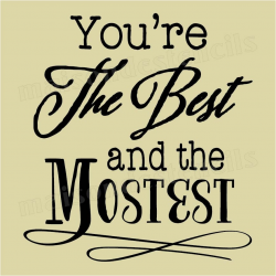 You're the Best and the Mostest 12x12 Stencil