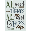 All Good Things Are Wild and Free 12x18 Stencil