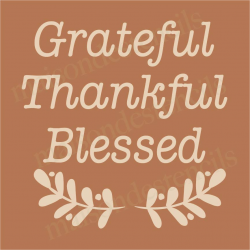 Grateful Thankful Blessed  12x12 stencil