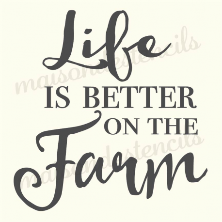 Life is Better on the Farm 12x12 stencil
