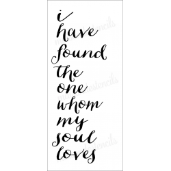 i have found the one whom my soul loves 8x18 stencil