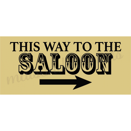 This Way To The SALOON with arrow 8x18 stencil