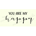 you are my happy 5.5X11.5 stencil