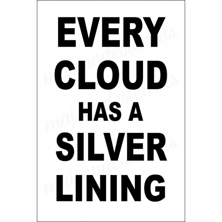EVERY CLOUD HAS A SILVER LINING 12x18 stencil