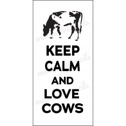 KEEP CALM and LOVE COWS 5.5X11.5 stencil