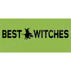 BEST WITCHES 5.5X11.5 stencil