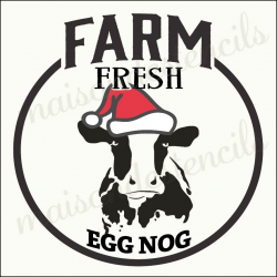 Farm Fresh Egg Nog Cow 12x12 stencil