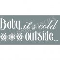 Baby It's Cold Outside Christmas Song Holiday 5.5x11.5 Stencil