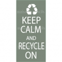 Keep Calm and Recycle On 5.5x11.5 Stencil
