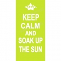 KEEP CALM and SOAK UP THE SUN Stencil