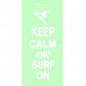 KEEP CALM and SURF ON Stencil
