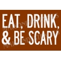 Eat Drink and Be Scary 12x18 Stencil