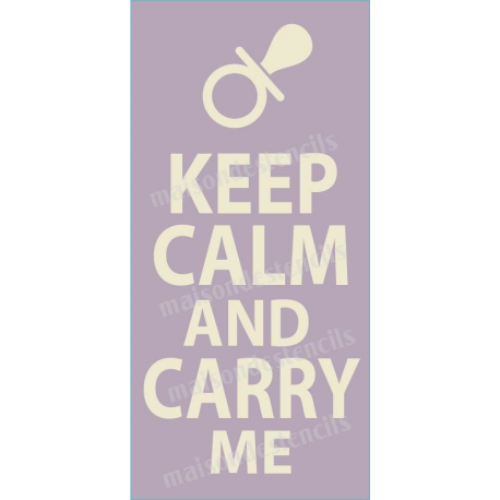 Keep Calm and Carry Me 5.5x11.5 Stencil