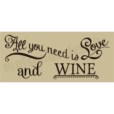 All you need is Love and Wine 8x18 Stencil