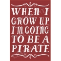 When I Grow Up ... Pirate 12x18 Stencil