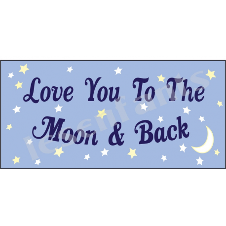 Love You to the Moon and Back with Stars 5.5x11.5 Stencil