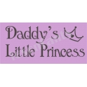 Daddy's Little Princess 5.5x11.5 Stencil