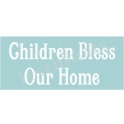 Children Bless Our Home 5.5x11.5 Stencil