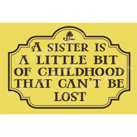 A Sister Is A Little Bit of Childhood 12x18 Stencil