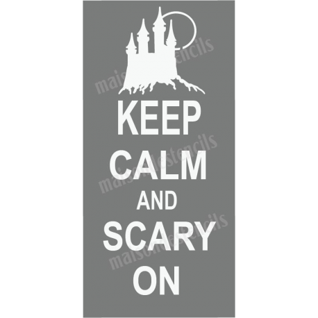 Keep Calm and Scary On 5.5x11.5 Stencil