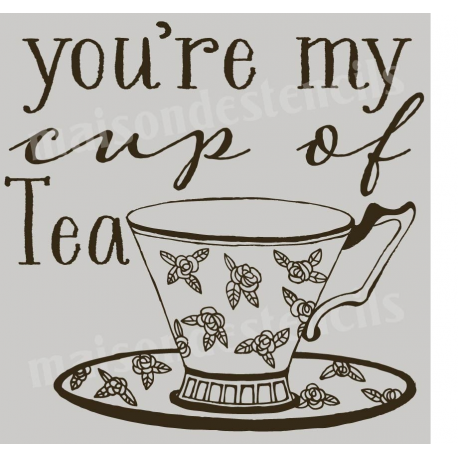 You're My Cup of Tea Valentines Day 12x12 stencil