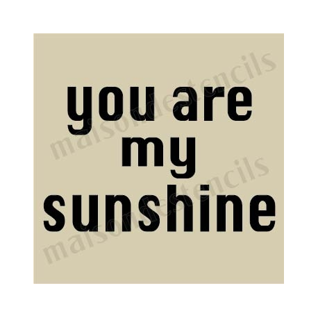 You Are My Sunshine typography 5 x 5 small stencil