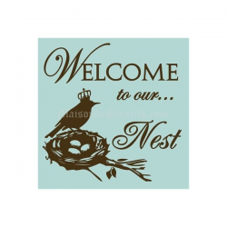 Welcome To Our Nest 12x12 Stencil