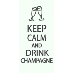 Keep Calm and Drink Champagne 5.5x11.5 Stencil