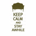 Keep Calm and Stay Awhile 5.5x11.5 Stencil