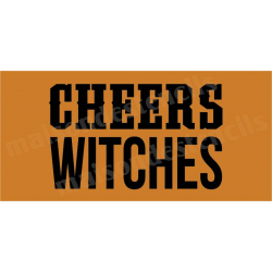 CHEERS WITCHES 5.5x11.5 Stencil