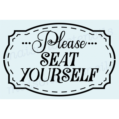 Please SEAT YOURSELF 12x18 stencil