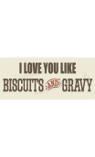 I love you like BISCUITS & GRAVY 8x18 stencil