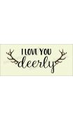 I Love You Deerly 8x18 stencil