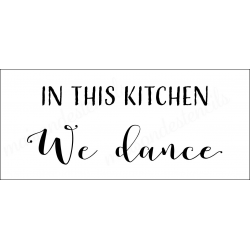 In This Kitchen We Dance 8x18 stencil