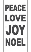 PEACE LOVE JOY NOEL 5.5X11.5 stencil
