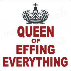 Queen of Effing Everything 12x12 stencil