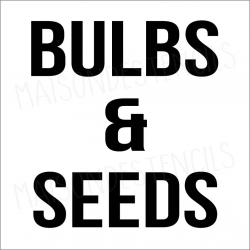 BULBS & SEEDS 12x12 stencil