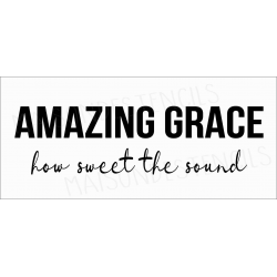 AMAZING GRACE how sweet the sound 8x18 stencil