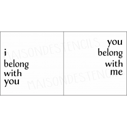 I belong with you. you belong with me 2 pcs 8x8 stencils