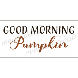 GOOD MORNING Pumpkin 5.5x11.5 stencil