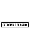 EAT DRINK & BE SCARY 4x18 stencil