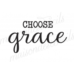 CHOOSE grace 12x12 inch stencil